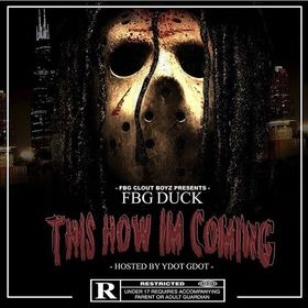 This How Im Coming FBG Duck front cover