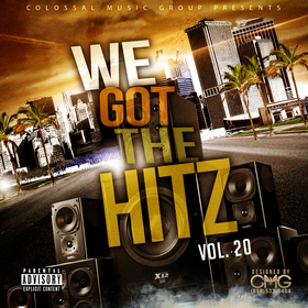 We Got The Hitz Vol.20 Presented By CMG Colossal Music Group front cover