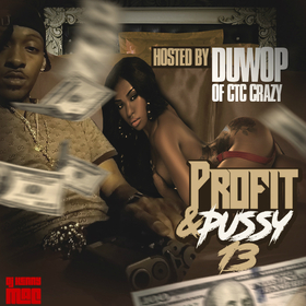 Profit & Pussy 13 (Hosted By Duwop of CTC Crazy) DJ Kenny Mac   front cover