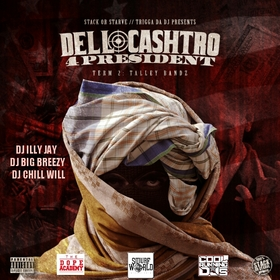 Dell Cashtro 4 President - Term 2: Talley Bandz Dell Cashtro front cover