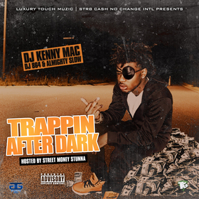 Trappin After Dark (Hosted By Street Money Stunna) DJ Kenny Mac   front cover