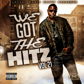 We Got The Hitz Vol.21 Presented By CMG Colossal Music Group front cover