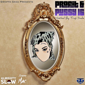 Profit & Pussy 16 (Hosted By Trap Sade) Almighty Slow front cover