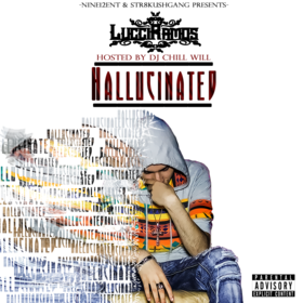 Hallucinated The Mixtape By Lucci Ramos Hosted By Chill Will CHILL iGRIND WILL front cover