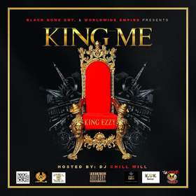 Black Bone Ent. x Worldwide Empire Presents King Me By King Ezzy Hosted By Chill Will CHILL iGRIND WILL front cover