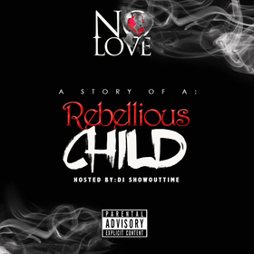A Story Of A Rebellious Child No Love front cover