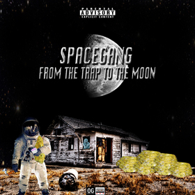 From The Trap To The Moon SPACEGANGG front cover