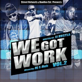 We Got Work 2  Dj E-Dub front cover