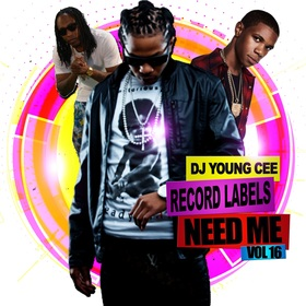Dj Young Cee- Record Labels Need Me Vol 16 Dj Young Cee front cover