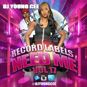 Dj Young Cee- Record Labels Need Me Vol 17 Dj Young Cee front cover