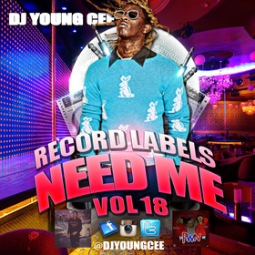 Dj Young Cee- Record Labels Need Me Vol 18 Dj Young Cee front cover