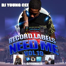 Dj Young Cee- Record Labels Need Me Vol 19 Dj Young Cee front cover