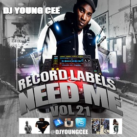 Dj Young Cee- Record Labels Need Me Vol 21 Dj Young Cee front cover