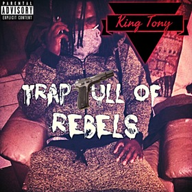 Trap Full of Rebels $KingTony$  front cover