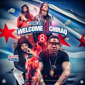Welcome 2 Chiraq 8 (More Than Music) (Hosted By Edai) DJ Young JD front cover