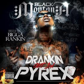 Drankin Out Da Pyrex Black Montana  front cover
