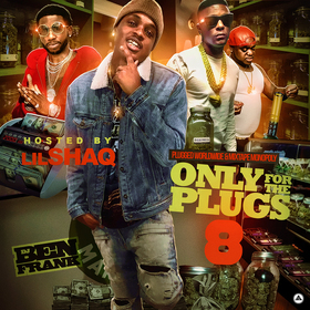 Only For The Plugs 8 (Hosted by Lil Shaq) DJ Ben Frank front cover