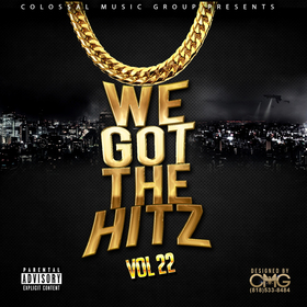 We Got The Hitz Vol.22 Presented By CMG Colossal Music Group front cover