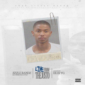 Jizzle Bucks - Live From The Justo Heavy G front cover