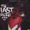The Last Rebel by Lil Zay