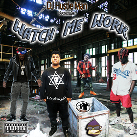 Watch Me Work Dj Hustle Man front cover