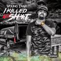 I Killed Yo Shit Young Trap front cover