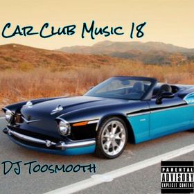 Car Club Music 18 DJ TooSmooth front cover