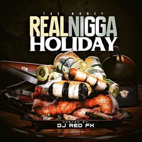 Tae Money - Real Nigga Holiday (Hosted By Dj RedFx) Dj RedFx front cover