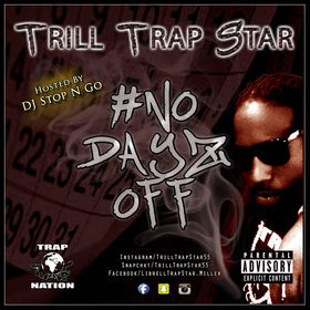 Trill Trap Star (No Dayz Off) DJ Stop N Go front cover