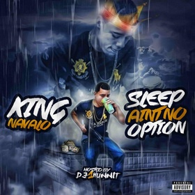 Sleep Aint No Option King Navalo front cover