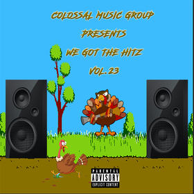 We Got The Hitz Vol.23 Presented By CMG Colossal Music Group front cover