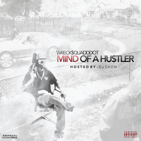 Mind Of A Hustler Wreck$squadd Dot front cover