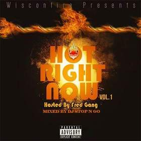 Hot Right Now Vol.1 Hosted By FredGang MrWiscOnFire front cover