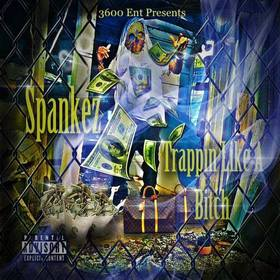 Trappin Like A Bitch (Reloaded) Spankez front cover