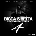 Bigga Is Betta Vol. 4 (Hosted By Que) Bigga Rankin front cover
