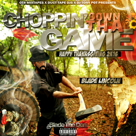 Choppin' Down Tha Game [Hosted By Blade The Don] Blade The Don front cover
