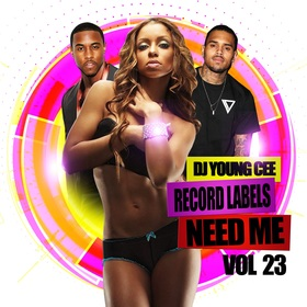 Dj Young Cee- Record Labels Need Me Vol 23 Dj Young Cee front cover