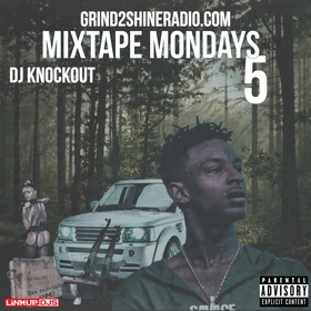 Mixtape Mondays 5 Grind2ShineRadio front cover