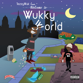 Welcome To Wukky World Tezzy Wuk front cover