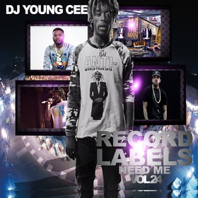 Dj Young Cee- Record Labels Need Me Vol 24 Dj Young Cee front cover