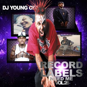 Dj Young Cee- Record Labels Need Me Vol 26 Dj Young Cee front cover