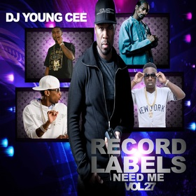 Dj Young Cee- Record Labels Need Me Vol 27 Dj Young Cee front cover