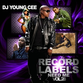 Dj Young Cee- Record Labels Need Me Vol 28 Dj Young Cee front cover