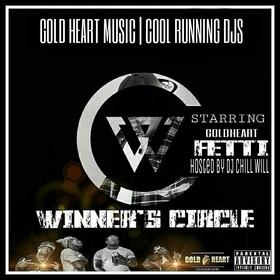 Gold Heart Music x Cool Running Djs Presents Winners Circle By Goldheart Fetti Hosted By Chill Will CHILL iGRIND WILL front cover