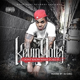 I Don't Know What To Call It Vol. 1 Kevin Gates front cover