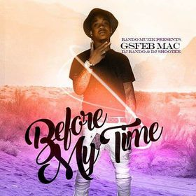 GSFEB Mac - Before My Time DJ Shooter front cover