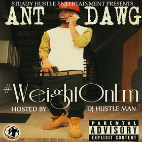Ant Dawg - Weight On Em Dj Hustle Man front cover