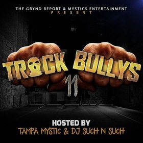 The Grynd Report: Track Bully's 11 Tampa Mystic front cover