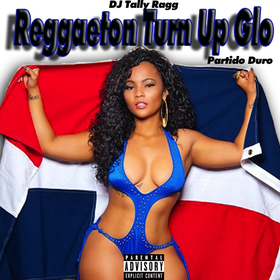 Reggaeton Turn Up Glo(Partido Duro) DJ Tally Ragg front cover