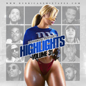 Highlights Vol. 31 HurricaneMixtapes.com front cover